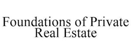 FOUNDATIONS OF PRIVATE REAL ESTATE