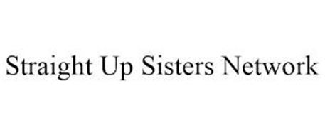 STRAIGHT UP SISTERS NETWORK