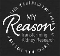 MY REASON TRANSFORMING KIDNEY RESEARCH