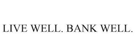 LIVE WELL. BANK WELL.