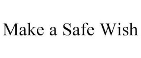 MAKE A SAFE WISH