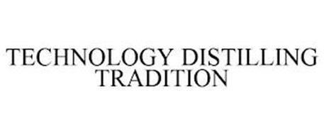 TECHNOLOGY DISTILLING TRADITION
