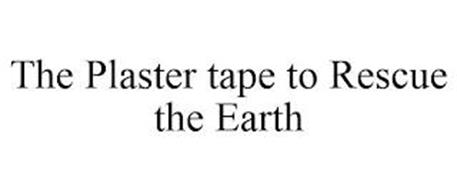 THE PLASTER TAPE TO RESCUE THE EARTH