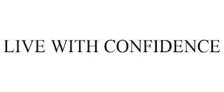LIVE WITH CONFIDENCE