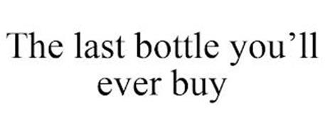THE LAST BOTTLE YOU'LL EVER BUY