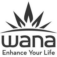 WANA ENHANCE YOUR LIFE