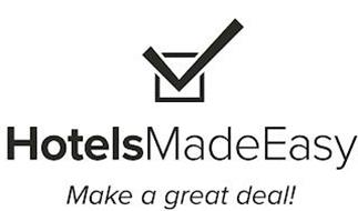 HOTELS MADE EASY MAKE A GREAT DEAL!