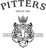 PITTERS DEPUIS 1920 TETE D TIGRE