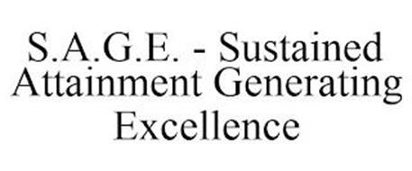S.A.G.E. - SUSTAINED ATTAINMENT GENERATING EXCELLENCE