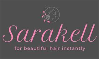 SARAKELL FOR BEAUTIFUL HAIR INSTANTLY