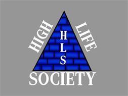 H L S HIGH LIFE SOCIETY