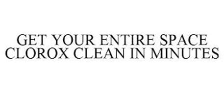 GET YOUR ENTIRE SPACE CLOROX CLEAN IN MINUTES
