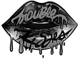 TROUBLE KISSES