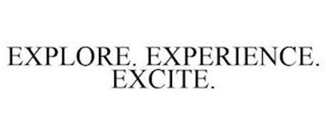 EXPLORE. EXPERIENCE. EXCITE.
