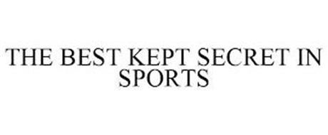 THE BEST KEPT SECRET IN SPORTS