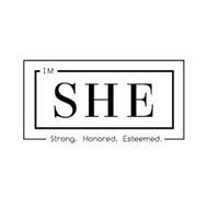 I M SHE STRONG. HONORED. ESTEEMED.