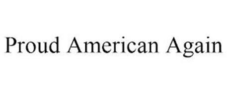 PROUD AMERICAN AGAIN