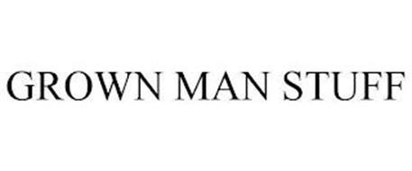 GROWN MAN STUFF