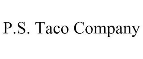 P.S. TACO COMPANY