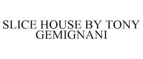 SLICE HOUSE BY TONY GEMIGNANI