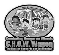 COMBATING HUNGER ON WHEELS C.H.O.W. WAGON