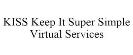 KISS KEEP IT SUPER SIMPLE VIRTUAL SERVICES