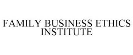 FAMILY BUSINESS ETHICS INSTITUTE