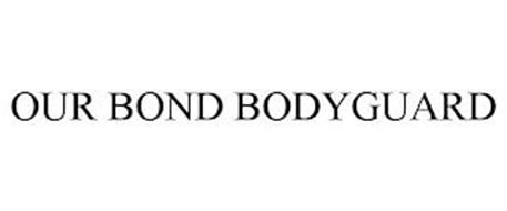 OUR BOND BODYGUARD