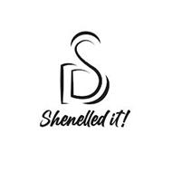 DS SHENELLED IT!