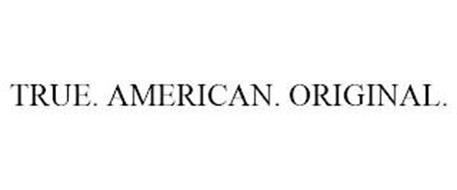 TRUE. AMERICAN. ORIGINAL.