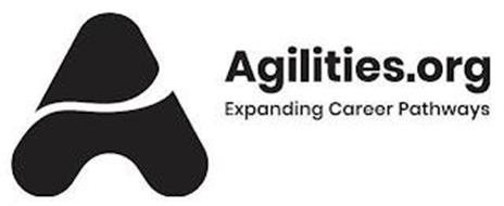A AGILITIES.ORG EXPANDING CAREER PATHWAYS