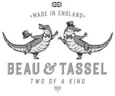 MADE IN ENGLAND BEAU & TASSEL TWO OF A KIND