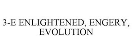 3-E ENLIGHTENED, ENGERY, EVOLUTION
