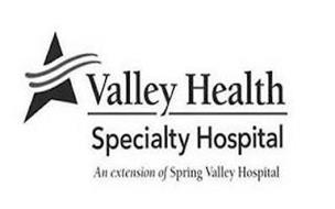 VALLEY HEALTH SPECIALTY HOSPITAL AN EXTENSION OF SPRING VALLEY HOSPITAL