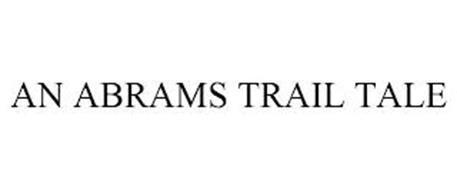 AN ABRAMS TRAIL TALE