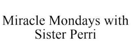 MIRACLE MONDAYS WITH SISTER PERRI