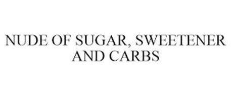 NUDE OF SUGAR, SWEETENER AND CARBS