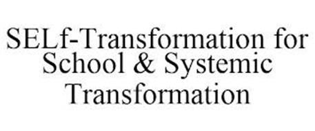 SELF-TRANSFORMATION FOR SCHOOL & SYSTEMIC TRANSFORMATION