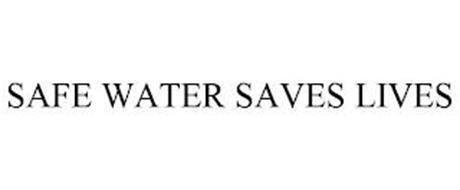 SAFE WATER SAVES LIVES