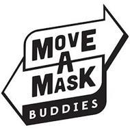MOVE A MASK BUDDIES