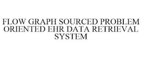 FLOW GRAPH SOURCED PROBLEM ORIENTED EHR DATA RETRIEVAL SYSTEM