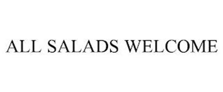 ALL SALADS WELCOME