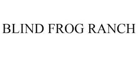 BLIND FROG RANCH