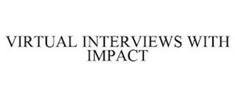 VIRTUAL INTERVIEWS WITH IMPACT