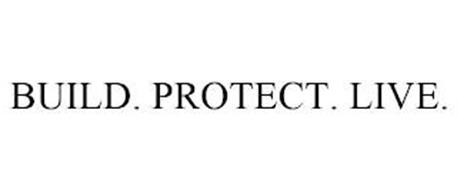 BUILD. PROTECT. LIVE.
