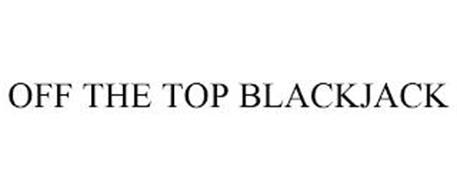 OFF THE TOP BLACKJACK