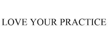 LOVE YOUR PRACTICE
