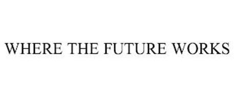 WHERE THE FUTURE WORKS