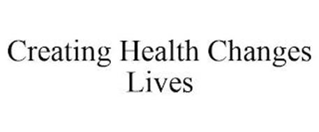 CREATING HEALTH CHANGES LIVES