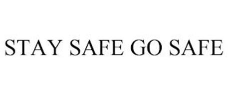STAY SAFE GO SAFE